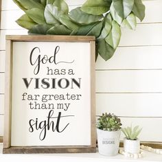 signs God has a vision far greater than my sight, Framed wood sign, Christian home decor, Inspirational Sign Craft Room Signs, Home Decor Signs, Christian Signs, Christian Decor, Diy Wood Signs, Vinyl Signs, Painted Wood Signs, Custom Wood Signs, Pallet Signs