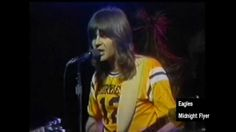 Here's and old live version of the Eagles doing 'Midnight Flyer' on Don Kirshner's Rock Concert from 1974. This song was on their '74 LP On 'The Border.' - this is another recent upload to YouTube. I always loved Randy Meisner's voice with the guys.