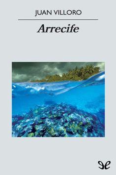 Arrecife - http://descargarepubgratis.com/book/arrecife/