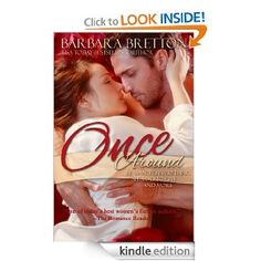 Once Around: Barbara Bretton: Amazon.com: Kindle Store  Sometimes a woman has to lose everything she ever wanted before she discovers what she really needs . . .