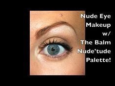 Nude Eye Makeup w/ The Balm Nude'tude Palette! Check out my YouTube channel Harnetandyou for my unboxing of The Balm.