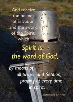 The helmet of salvation [Ephesians  6:17]...is for covering our mind, our mentality, against the negative thoughts directed at us by the evil one. Such a helmet, such a covering, is God's salvation. Satan injects into our mind threats, worries, anxieties, and other weakening thoughts. God's salvation is the covering we take up against all these. Such a salvation is the saving Christ we experience in our daily life (John 16:33). (Life-study of Ephesians, msg. 65)