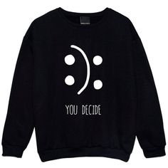 You Decide Sweater Jumper Funny Fun Tumblr Hipster Swag Grunge Kale... ($21) ❤ liked on Polyvore featuring tops, black, sweatshirts, women's clothing, crop top, retro tops, goth crop top, goth tops and punk tops