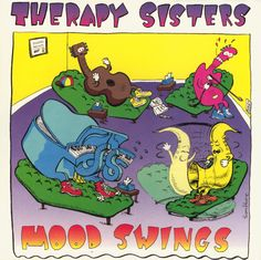 """The Therapy Sisters - Mood Swings. I picked this up probably in a cheap closeout bin. Fun. """"No No"""" is a good tune."""