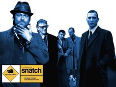 Snatch. Guy Ritchie is the man.