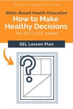 13 Decision Making Lesson Plans Ideas Middle School Lesson Plans Health Lesson Plans High School Lesson Plans