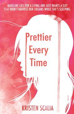 Prettier Every Time by Kristen Scalia | via www.swoonreads.com | #YA #Mystery #Suspense #Adventure