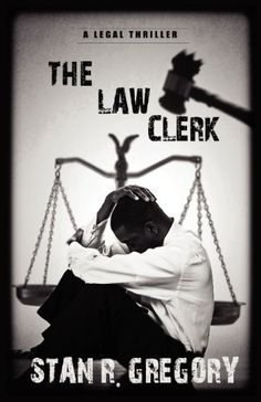 The Law Clerk by Stan R. Gregory, http://www.amazon.com/dp/0983918759/ref=cm_sw_r_pi_dp_sKNQpb0WT3HKZ