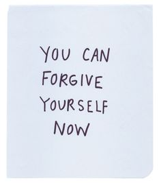 I forgave you a long time ago. Do what you want. Just make sure it's really what you want.
