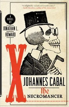 Johannes Cabal the Necromancer: Jonathan L. Howard: 9780767930765: Books - Amazon.ca