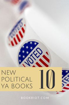 YA books -- like all books -- are political at heart, but these 10 books dig deep into politics.   book lists | books about politics | YA books | #YABooks | #YALit | YA book lists