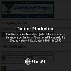 """The first clickable web ad (which later came to be known by the term """"banner ad"""") was sold by Global Network Navigator (GNN) in 1993"""