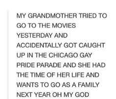 i want my grandma to be like this omg