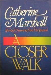 A Closer Walk by Catherine Marshall Catherine Marshall, Walk Free, Reading Quotes, Walking By, Ebook Pdf, Free Books, Nonfiction, Inspire Me, Audio Books