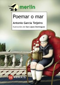 Rede de Bibliotecas de Galicia catálogo › Detalles para: Poemar o mar, / Antonio García Teijeiro ; Haiku, Antonio Garcia, Merlin, Books, Awards, 9 Year Olds, Children's Literature, Nail, New Books