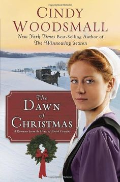 The Dawn of Christmas: A Romance from the Heart of Amish Country by Cindy Woodsmall,http://www.amazon.com/dp/0307732134/ref=cm_sw_r_pi_dp_hx0Gsb1Z7FW705X5