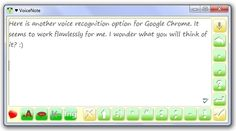 VoiceNote: Another Excellent Voice-to-Text App for Google Chrome From OT's with Apps. Pinned by SOS Inc. Resources. Follow all our boards at pinterest.com/sostherapy/ for therapy resources.