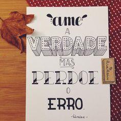 Love truth, but pardon error.