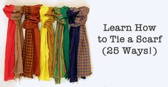 Learn 25 Ways to Tie a Scarf Tutorial