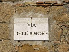 Via dell'amore ~ way of love ~ street sign in Tuscany, Italy A Castiglione della Pescaia vecchio where we once rented an apartment Italian Life, Italian Style, Streets Of Love, Rome, La Trattoria, Under The Tuscan Sun, Tuscany Italy, Street Signs, Italy Travel