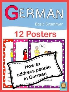 """German basic grammar posters on how to properly address someone in German. This tricky task  can be easy with this set of 12 posters. They are great visual reminders when to use """"du, ihr, Sie"""". I recommend to laminate the posters for durability. Please note: How to properly address people in German is also part of my German BundleCheck out my other GERMAN RESOURCES"""