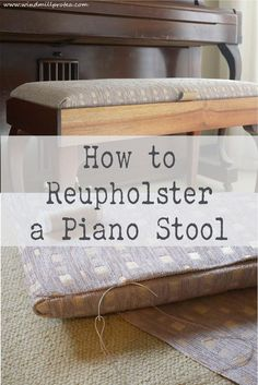 How to Reupholster a Piano Stool the Easy Way | Windmill & Protea