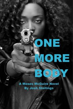 """Read """"One More Body Moses McGuire, by Josh Stallings available from Rakuten Kobo. Threatened with a life behind bars, Moses is reluctantly dragged back into war. The battlefield is the streets of Los An. Tidy Books, New Books, Books To Read, The Body Book, This Book, Tony Perez, Michael Bennett, Live Wire, James Patterson"""