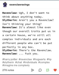 Ravenclaw: Ugh, I don't want to think about. Harry Potter Jokes, Harry Potter Fandom, Harry Potter Hogwarts, Harry Potter World, Satire, Slytherin And Hufflepuff, Ravenclaw Memes, Harry Potter Universal, Hogwarts Houses