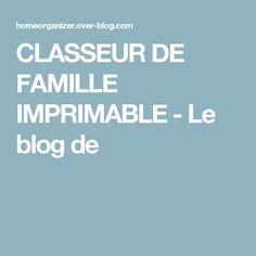 CLASSEUR DE FAMILLE IMPRIMABLE - Le blog de