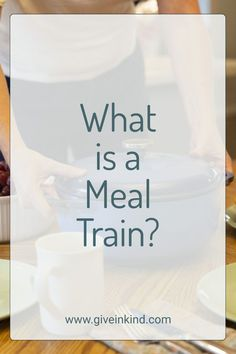 If you haven't heard of a meal train, the concept is a very simple one, and getting it on track couldn't be simpler with Give InKind. Visit Give InKind for gifts, ideas, information and a new way to schedule meals and help in times of need. #mealtrain #foodtrain #organizesupport