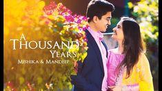 A Thousand Years | Mishika & Mandeep | Wedding Film Highlights | SDE | V...