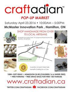 #Craftadian - Hamilton Pop-Up Market, Sat April 23 McMaster Innovation Park - #HamOnt www.craftadian.ca Pop Up Market, Handmade Shop, Hamilton, Innovation, Marketing, Park, Crafts, Parks, Crafting