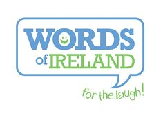 www.wordsofireland.ie offer quirky and unique Irish gifts. Using the best phrases from Dublin to Galway, and Belfast to Cork - to remind the Irish around the world of home! The logo design had to capture the fun element of this company's products
