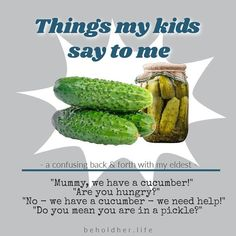 """Kids say the darnedest things, don't they? Now, it was at this point in her young life that she knew that pickles started as cucumbers. What surprised me most was her attempt at the """"in a pickle"""" idiom, & her technical accuracy! #KidQuote #ThingsKidsSay #TBT #TBThursday #FunnyKid #SmartKid #KidsSayTheFunniestThings #Kids Things Kids Say, Young Life, Quotes For Kids, Funny Kids, Pickles, Cucumber, Sayings, Young Living, Lyrics"""