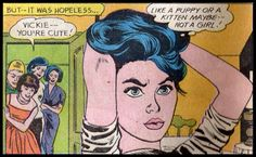 "Comic Girls Say.."" Like a puppy or a kitten Maybe ,not a Girl "". #comic #popart"