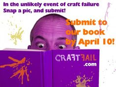 Submit your craft fails to CraftFail.com -- the book!