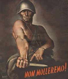"Italian literally translated: ""Not Give Up"" - Loosely translated to: ""Never Surrender"" by G: Boccasile Vintage Advertising Posters, Poster Vintage, Vintage Advertisements, Foto Sport, Ww2 Propaganda Posters, Italian Posters, Italian Army, Roman History, World War Two"