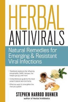 Herbal Antivirals: Natural Remedies for Emerging & Resistant Viral Infections by [Buhner, Stephen Harrod]