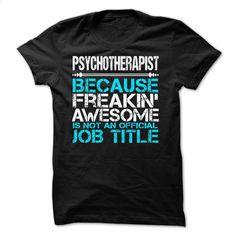Psychotherapist T Shirt, Hoodie, Sweatshirts - t shirt maker #hoodie #style