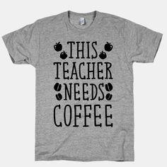 This Teacher Needs Coffee
