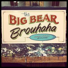 Big Bear Brouhaha  by Sign Painter Movie, via Flickr