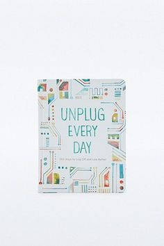 Livre Unplug Every Day: 365 Ways to Log Off and Live Better