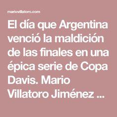 El día que Argentina venció la maldición de las finales en una épica serie de Copa Davis. Mario Villatoro Jiménez – Empresario salvadoreño en Costa Rica