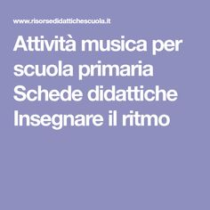 Attività musica per scuola primaria Schede didattiche Insegnare il ritmo