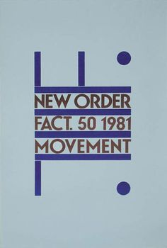 Credit: Courtesy of Movie Poster Art Gallery New Order - Movement'Peter Saville was happy to work with and adapt e...