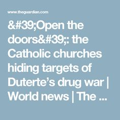 'Open the doors': the Catholic churches hiding targets of Duterte's drug war | World news | The Guardian