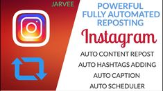 Jarvee Instagram Repost Tool - Auto Content Grabber & Reposter Jarvee Bot