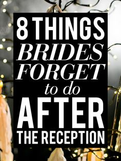 10 things brides always forget to do before they leave the reception