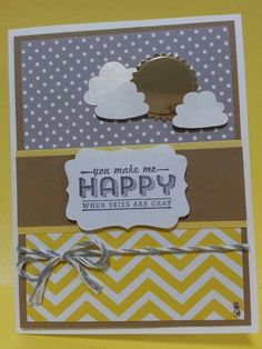 You make me happy when skies are gray... you are my sunshine :-) Stampin' Up sale-a-bration set
