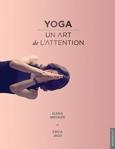 Livre - L' art de l'attention - Elena Brower à Paris le 11 Octobre